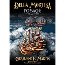 Della Mortika - Voyage to the Antipodes (Della Mortika Steampunk Adventures Book 1)