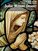Sunday Morning Organist: Best of the Saint Cecilia Series (Alfred's Classic Editions)