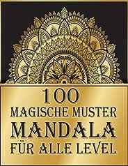 100 magische muster Mandala fuer alle level: 100 magische Mandalas Ein Malbuch fuer Erwachsene mit lustigen, e