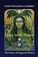 Inlay with Nacre: The Names of Forgotten Women