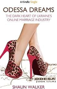 Odessa Dreams: The Dark Heart of Ukraine's Online Marriage Industry (Kindle Sin