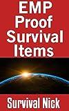 アウトドア用品 EMP Proof Survival Items: Items That Will Survive An EMP And Other Items That Will Not (English Edition)