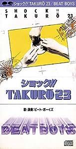ショック!! TAKURO23