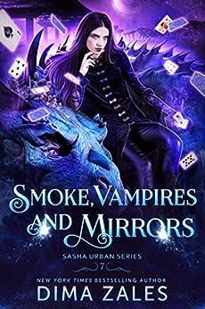 Smoke, Vampires, and Mirrors (Sasha Urban Series Book 7) by [Zales, Dima, Zaires, Anna]