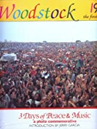 Woodstock 1969: The First Festival : 3 Days of Peace & Music : A Photo Commemorative