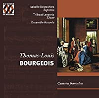 Thomas-Loew Bourgeois: French Cantatas by Isabelle Desrochers (2007-02-22)