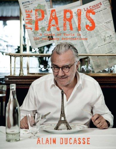 J'Aime Paris: A Taste of Paris in 200+ Culinary Destinations