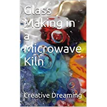 Glass Making in a Microwave Kiln