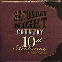 Saturday Night Country 10th Anniversary