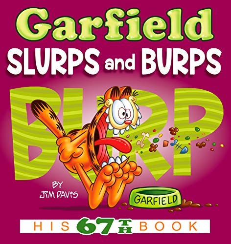 Garfield Slurps and Burps: His 67th Book (English Edition)