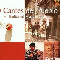 カンテス・デル・プエブロ - スペインの伝統音楽 (Cantes Del Pueblo - Traditional Music of Spain)