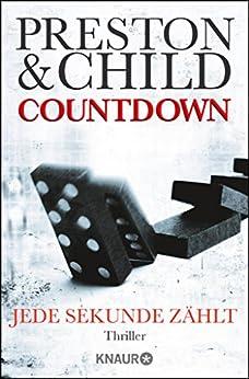 Countdown - Jede Sekunde zählt: Thriller (Ein Fall für Gideon Crew 2) (German Edition) by [Preston, Douglas, Child, Lincoln]