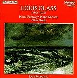 Louis Glass: Piano Music: Fantasy, Op. 35; Sonata No. 1 in E Major, Op. 6; Sonata No. 2 in A Flat Major, Op. 25 by L. Glass (2013-05-03)