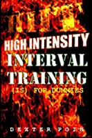 High Intensity Interval Training: Hiit Is for Dummies
