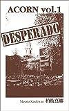 ACORN vol.1 DESPERADO