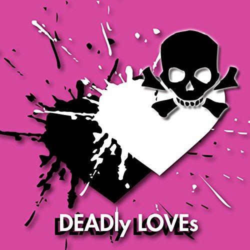 DEADly LOVEs