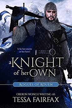 A Knight of Her Own (Rogues of Rouen Book 2) by [Fairfax, Tessa]