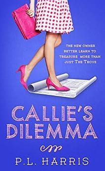 Callie's Dilemma by [Harris, P.L.]