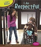 I am Respectful (I Don't Bully)