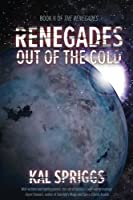 Renegades: Out of the Cold (The Renegades)