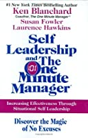 Self Leadership and the One Minute Manager : Increasing Effectiveness Through Situational Self Leadership [並行輸入品]