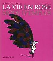 Vie En Rose Mode D'Emploi (La) (Collections Litterature)