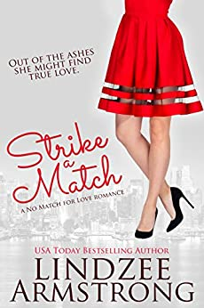 Strike a Match (No Match for Love Book 5) by [Armstrong, Lindzee]