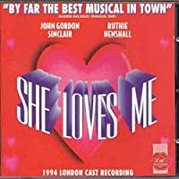 She Loves Me (1994 London Cast)