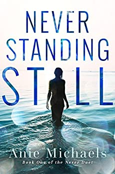 Never Standing Still (The Never Duet Book 1) by [Michaels, Anie]