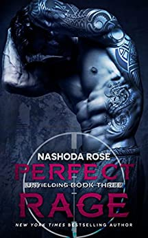 Perfect Rage (Unyielding Book 3) by [Rose, Nashoda]
