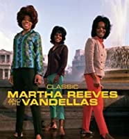Classic / Martha Reeves & The Vandellas by Martha Reeves & The Vandellas (2009-04-07)