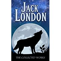 Jack London Collection (Call of the Wild, White Fang, The Sea-Wolf, To Build a Fire, Martin Eden, Lost Face, The Iron Heel, and Other Works) (English Edition)