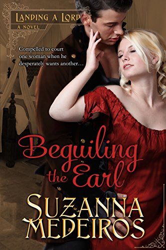 Download Beguiling the Earl (Landing a Lord Book 2) (English Edition) B00O7E83FO