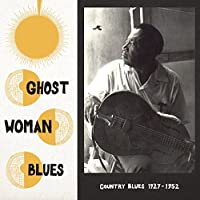 Ghost Woman Blues [12 inch Analog]