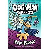 Dog Man: Fetch-22: from The Creator of Captain Underpants (Dog Man #8) (8)