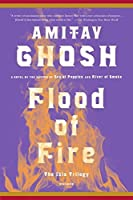 Flood of Fire: A Novel (The Ibis Trilogy) by Amitav Ghosh(2016-08-02)