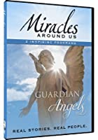 Miracles Around Us: Volume One - Guardian Angels [DVD] [Import]