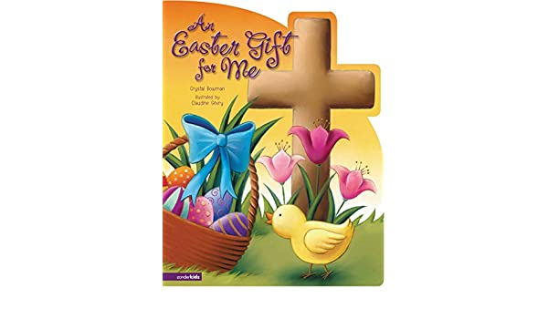 Amazon an easter gift for me crystal bowman claudine gevry amazon an easter gift for me crystal bowman claudine gevry other religious fiction negle Image collections
