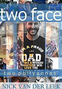 [van der Leek, Nick]のTWO FACE: TWO POLLYANNAS (K9 Book 3) (English Edition)