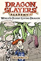 World's Oldest Living Dragon #16 (Dragon Slayers' Academy) by Kate McMullan(2006-02-16)