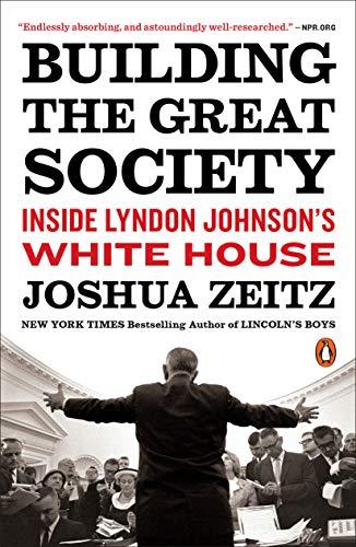 Building the Great Society: Inside Lyndon Johnson'...