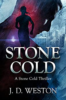 Stone Cold: A Stone Cold Thriller (Stone Cold Thriller Series Book 1) by [J.D.Weston]