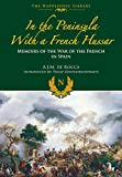 In the Peninsula With a French Hussar: Memoirs of the War of the French in Spain (The Napoleonic Library)