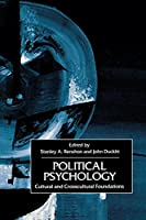 Political Psychology: Cultural and Cross-Cultural Foundations