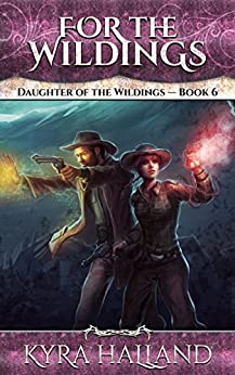 For the Wildings (Daughter of the Wildings Book 6) by [Halland, Kyra]