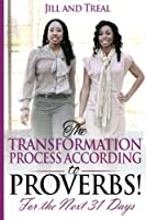 The Transformation Process According to Proverbs: For the Next 31 Days