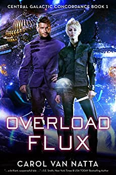 Overload Flux: Central Galactic Concordance Book 1 by [Natta, Carol Van]
