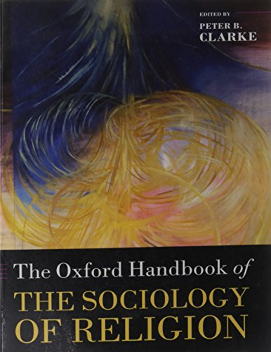 Download The Oxford Handbook of the Sociology of Religion (Oxford Handbooks) 0199588961