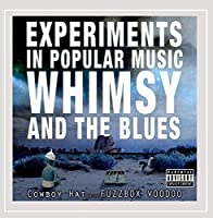 Experiments in Popular Music Whimsy & The Blues