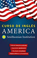 Curso de inglés America. Smithsonian. Inglés en 100 días / America English Course by Smithsonian